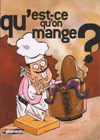 Qu&rsquo;est-ce qu&rsquo;on mange ? **