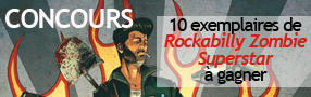 CONCOURS 10 exemplaires de &laquo;&nbsp;Rockabilly Zombie Superstar&nbsp;&raquo;  gagner