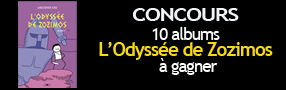 CONCOURS &#8211; 10 albums &laquo;&nbsp;L&rsquo;Odysse de Zozimos&nbsp;&raquo;  gagner