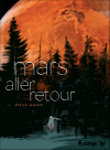 Mars aller-retour ***