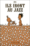 ils_iront_au_jazz_couv