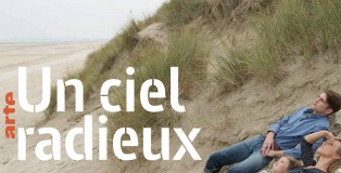 un_ciel_radieux_arte_une