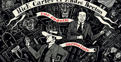 nick-carter-et-andre-breton_une